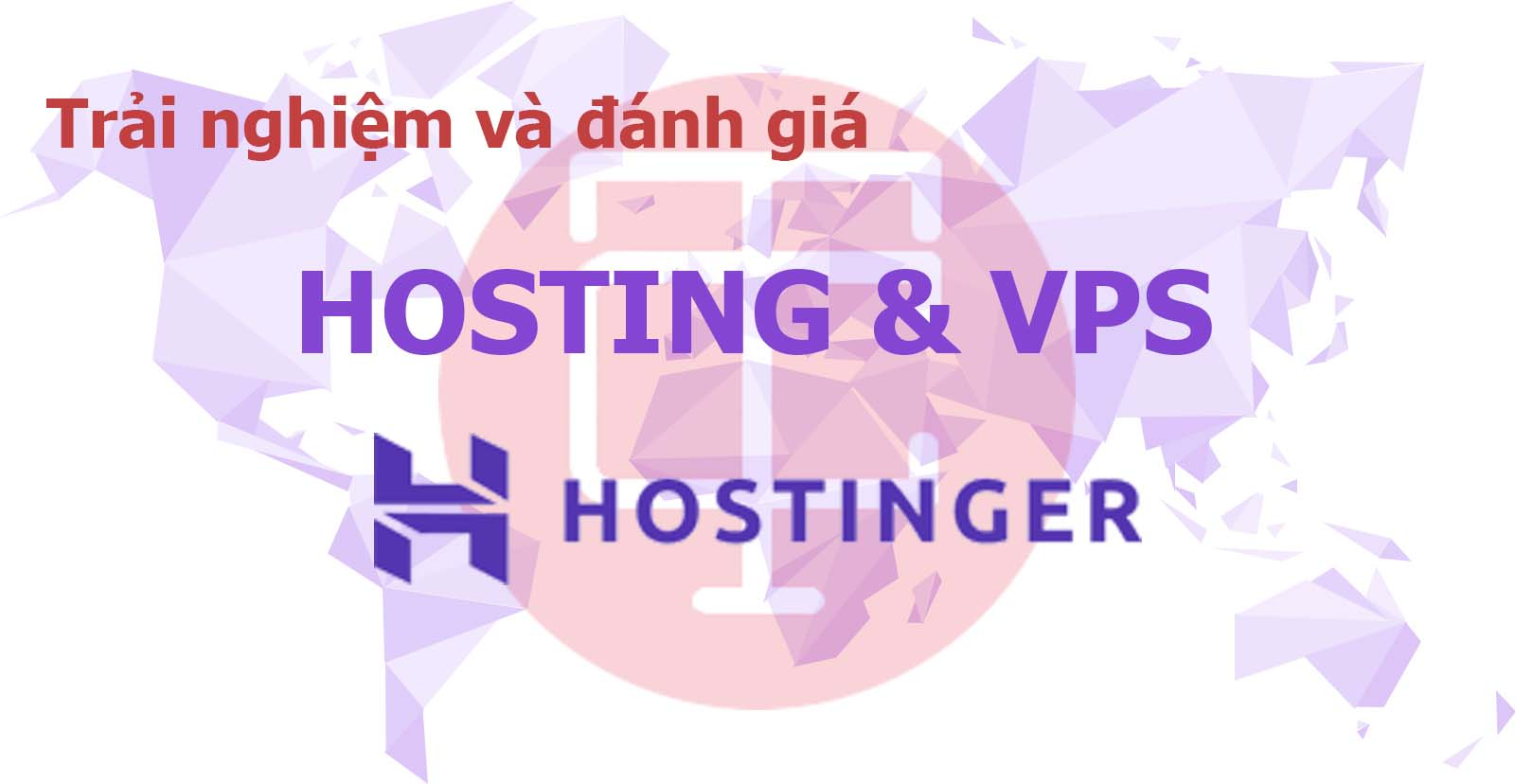 Trải nghiệm và đánh giá chi tiết Hosting, VPS của Hostinger