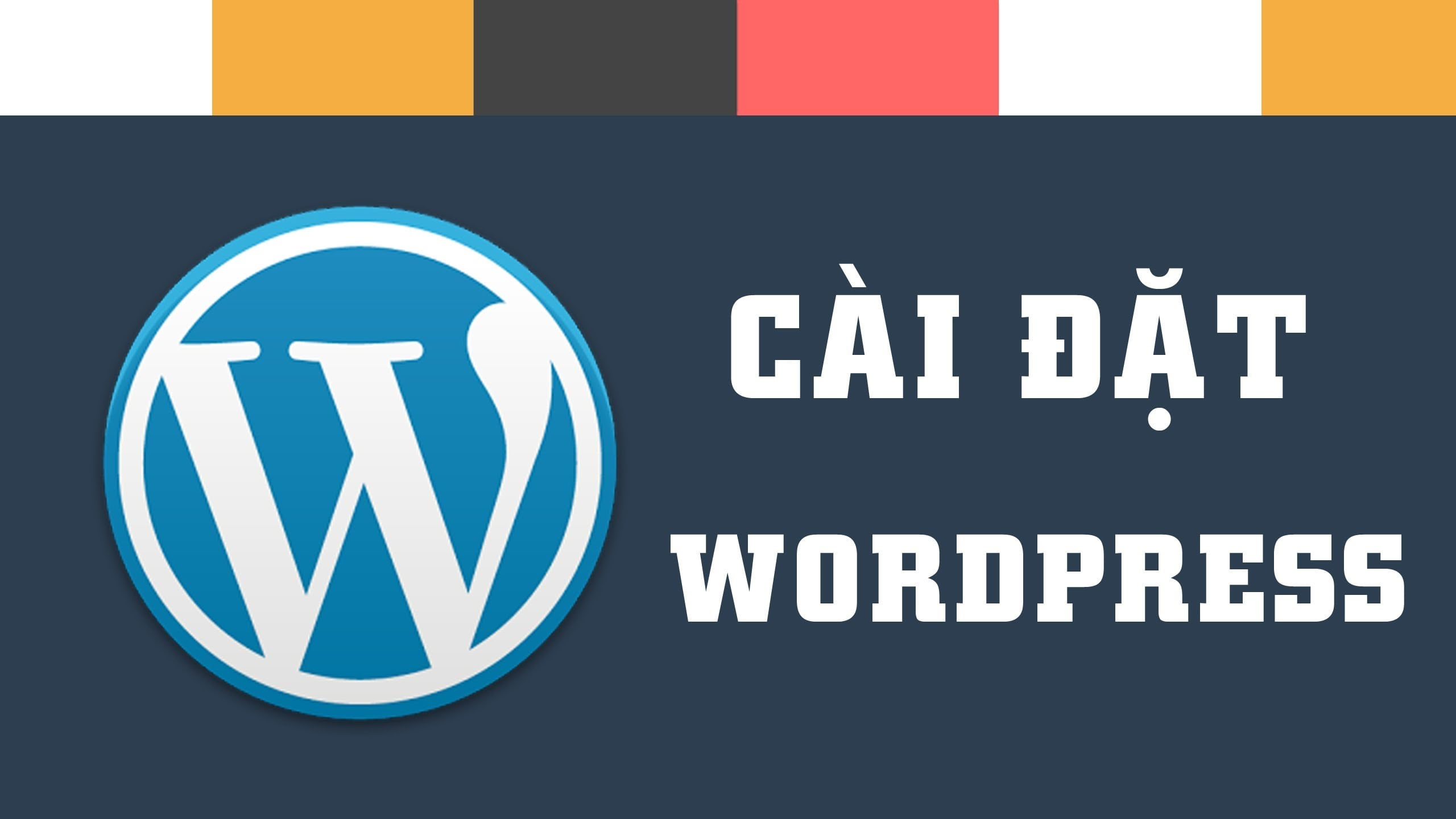 Hướng dẫn cài đặt WordPress trên Localhost với Xampp
